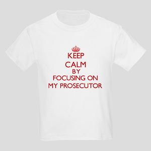 Keep Calm by focusing on My Prosecutor T-Shirt