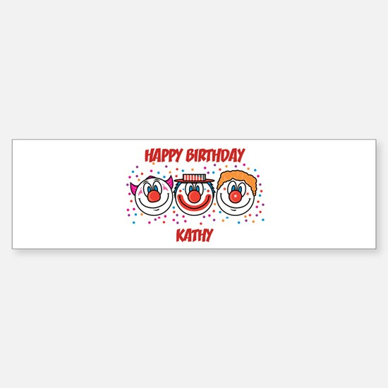 Happy Birthday KATHY (clowns) Bumper Bumper Bumper Sticker