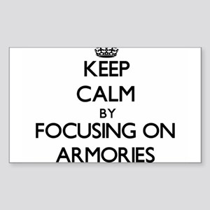 Keep Calm by focusing on Armories Sticker