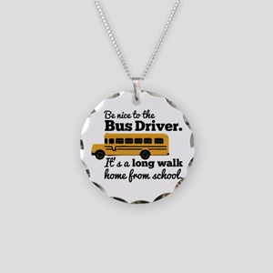 Be nice to the Bus Driver Necklace Circle Charm