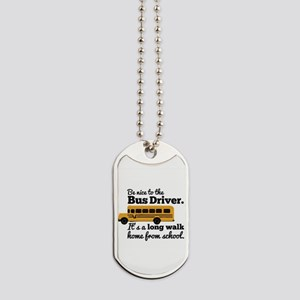 Be nice to the Bus Driver Dog Tags