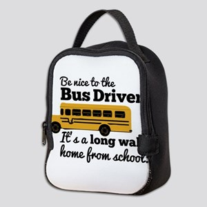 Be nice to the Bus Driver Neoprene Lunch Bag