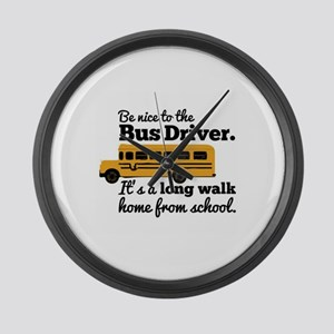 Be nice to the Bus Driver Large Wall Clock