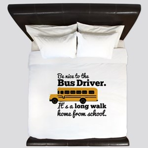 Be nice to the Bus Driver King Duvet
