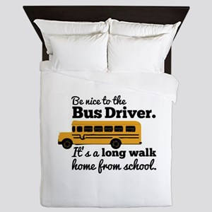 Be nice to the Bus Driver Queen Duvet