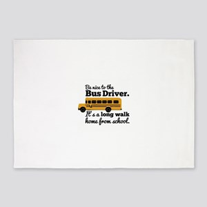 Be nice to the Bus Driver 5'x7'Area Rug