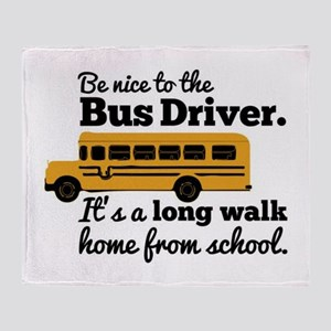 Be nice to the Bus Driver Throw Blanket