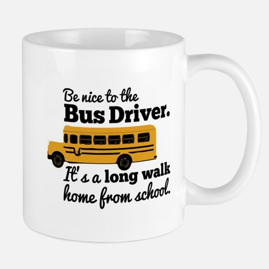 Be nice to the Bus Driver Mugs