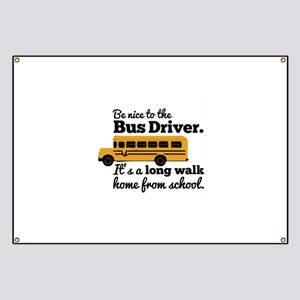 Be nice to the Bus Driver Banner