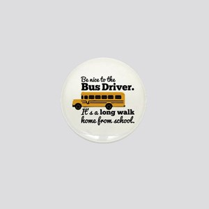Be nice to the Bus Driver Mini Button
