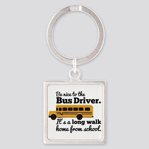 Be nice to the Bus Driver Keychains