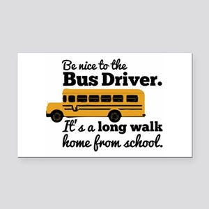 Be nice to the Bus Driver Rectangle Car Magnet