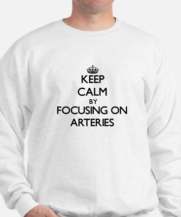 Keep Calm by focusing on Arteries Sweatshirt
