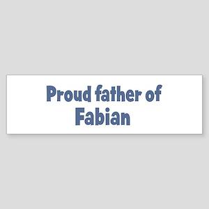 Proud father of Fabian Bumper Sticker