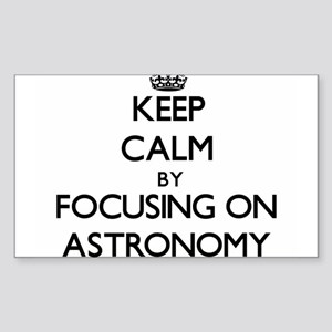Keep Calm by focusing on Astronomy Sticker