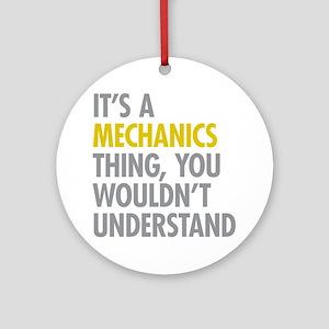 Its A Mechanics Thing Ornament (Round)