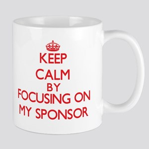 Keep Calm by focusing on My Sponsor Mugs