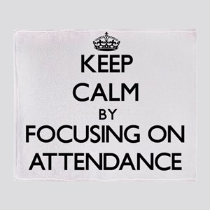 Keep Calm by focusing on Attendance Throw Blanket