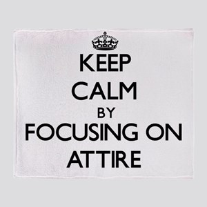 Keep Calm by focusing on Attire Throw Blanket