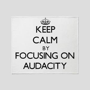 Keep Calm by focusing on Audacity Throw Blanket