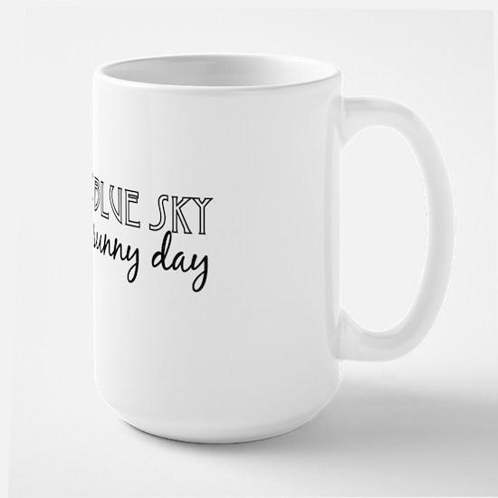 You're my blue sky Large Mug