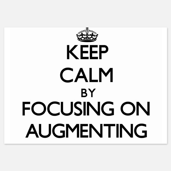 Keep Calm by focusing on Augmenting Invitations