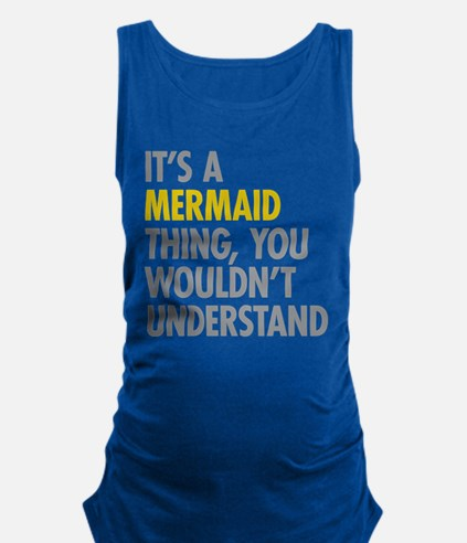 Its A Mermaid Thing Maternity Tank Top