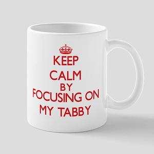 Keep Calm by focusing on My Tabby Mugs