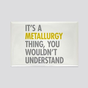 Its A Metallurgy Thing Rectangle Magnet