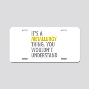 Its A Metallurgy Thing Aluminum License Plate