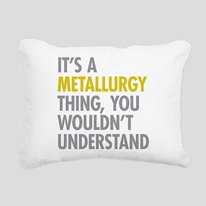 Its A Metallurgy Thing Rectangular Canvas Pillow