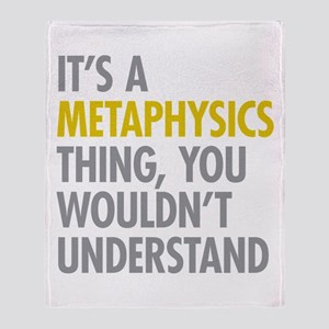 Its A Metaphysics Thing Throw Blanket