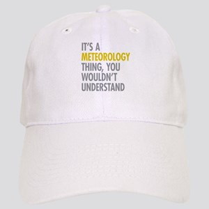 Its A Meteorology Thing Cap