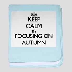 Keep Calm by focusing on Autumn baby blanket