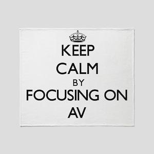 Keep Calm by focusing on Av Throw Blanket