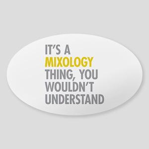 Its A Mixology Thing Sticker (Oval)
