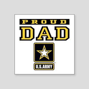 "Proud Dad U.S. Army Square Sticker 3"" x 3"""