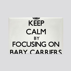 Keep Calm by focusing on Baby Carriers Magnets