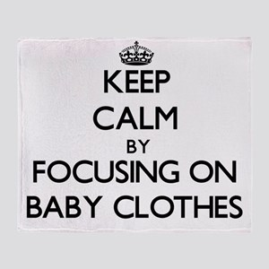 Keep Calm by focusing on Baby Clothe Throw Blanket