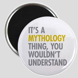 Its A Mythology Thing Magnet