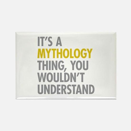 Its A Mythology Thing Rectangle Magnet