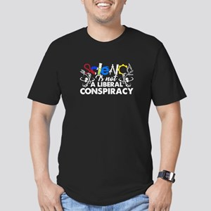 SCIENCE IS NOT A LIBERAL CONSPIRACY TEE SH T-Shirt