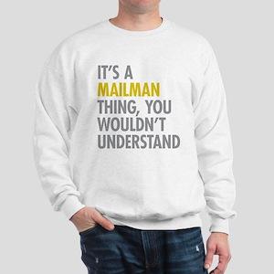 Its A Mailman Thing Sweatshirt