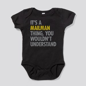 Its A Mailman Thing Baby Bodysuit