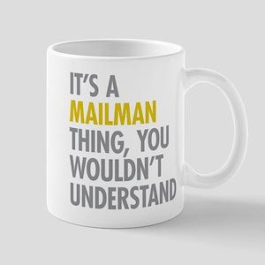 Its A Mailman Thing Mug