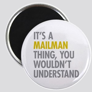 Its A Mailman Thing Magnet