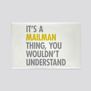 Its A Mailman Thing Rectangle Magnet
