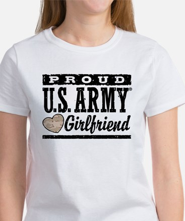Proud U.S. Army Girlfriend Women's T-Shirt