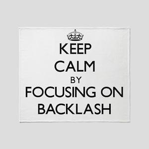 Keep Calm by focusing on Backlash Throw Blanket