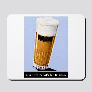 Beer. It's What's for Dinner. Mousepad
